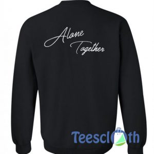 Alone Together Sweatshirt