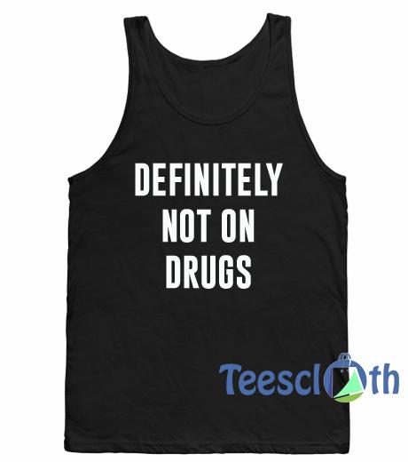 Definitely Not on Drugs Tank Top