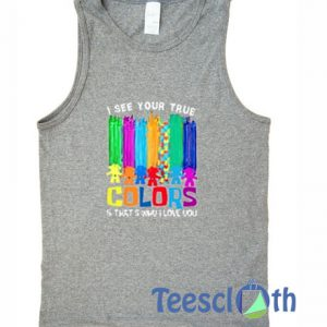 I See Your True colors Tank Top