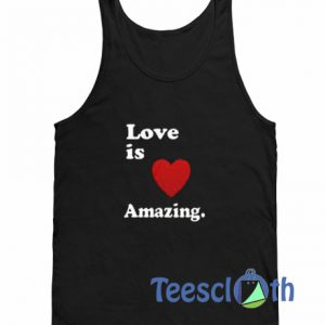 Love Is Amazing Tank Top