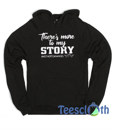 There's More To My Story Hoodie