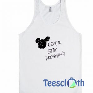Never Stop Dreaming Tank TopNever Stop Dreaming Tank Top