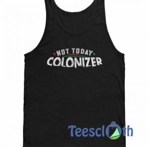Not Today Colonizer Tank Top