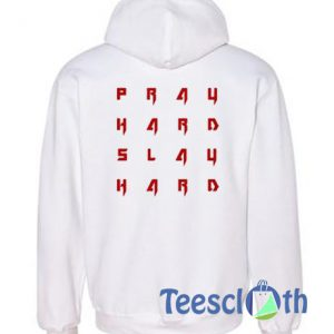 Pray Hard Slay Hard Hoodie
