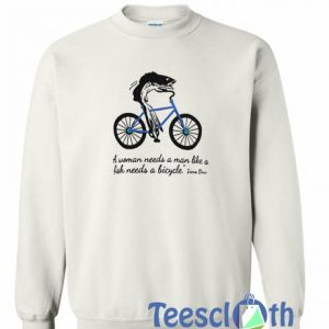 A Woman Needs Sweatshirt