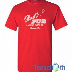 Bob's Pub Cheese Days 86 T Shirt