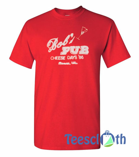 Bob's Pub Cheese Days 86 T Shirt