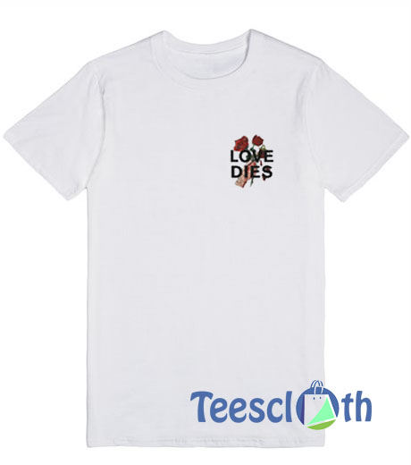 9b59a65f6d2ba6 Love Dies Hand Rose T Shirt For Men Women And Youth