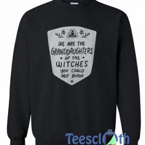 We Are The Granddaughters Sweatshirt