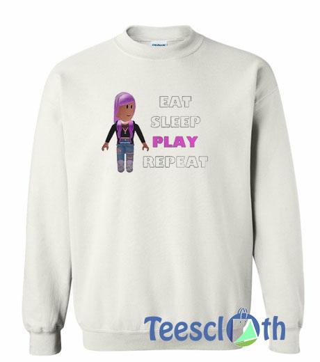 Eat Sleep Play Roblox Repeat Sweatshirt Unisex Adult Size S To 3xl