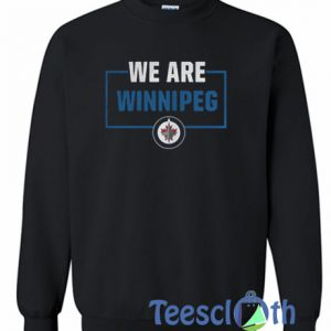 We Are Winnipeg Sweatshirt