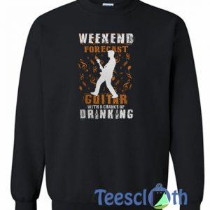 Weekend Forecast Guitar SweatshirtWeekend Forecast Guitar Sweatshirt