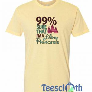 99% Sure That T Shirt