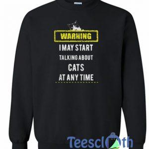 Warning I May Start Sweatshirt