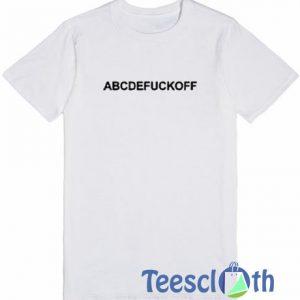 Abcdefuckoff T Shirt