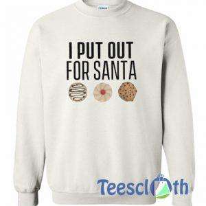 I Put Out For Santa Sweatshirt Archives Teesclothcom