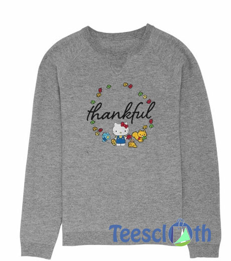 8e42609a9 Thankful Hello Kitty Sweatshirt Unisex Adult Size S to 3XL