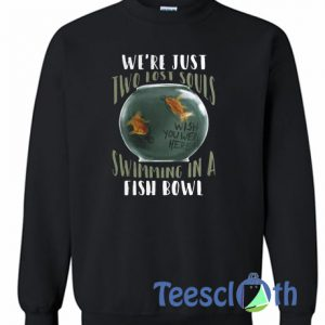 We're Just Two Lost Souls Sweatshirt