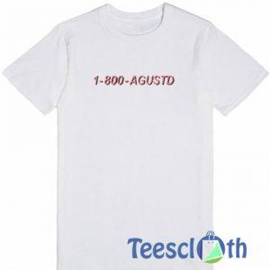 1 800 Agustd T Shirt