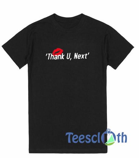 Thank U Next T Shirt