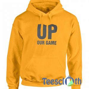 Up Our Game Hoodie