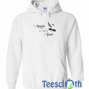 A Dragon Is Not A Slave Hoodie