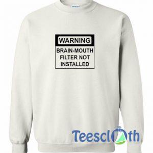 Warning Brain Mouth Sweatshirt
