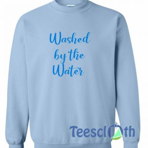 Washed By The Water Sweatshirt