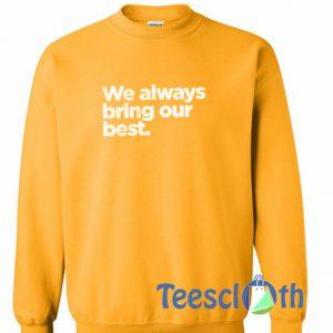 We Always Sweatshirt