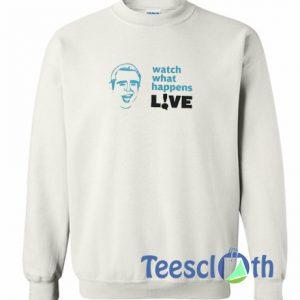 Watch What Sweatshirt