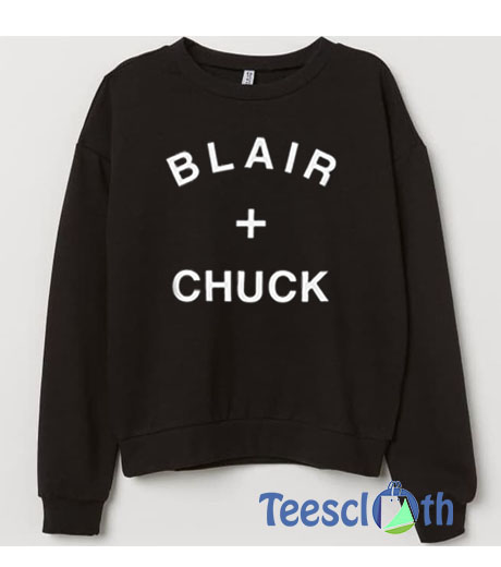 Blair and Chuck Sweatshirt For Women's or Men's