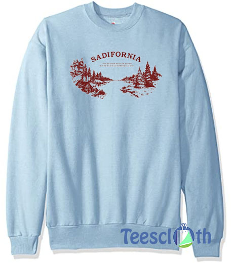 Sadifornia Sweatshirt For Women's or Men's