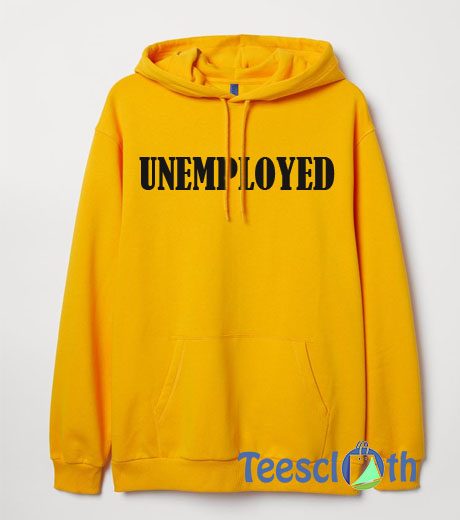 Unemployed Hoodie For Women's Or Men's