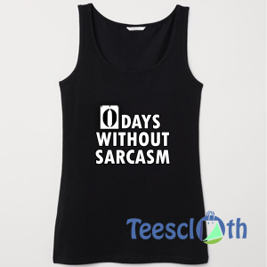 0 Days Without Sarcasm Tank Top Men And Women Size S to 3XL