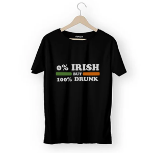0 Irish but 100 drunk T Shirt For Men Women And Youth