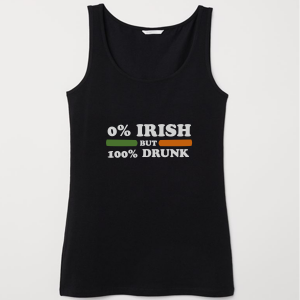 0 Irish but 100 drunk Tank Top Men And Women Size S to 3XL
