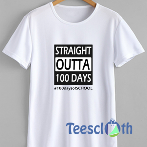 100 days of school Straight Outta T Shirt For Men Women And Youth