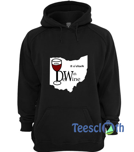 2 O'clock Wine With Dewine Hoodie Unisex Adult Size S to 3XL