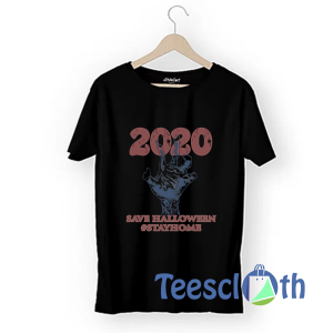 2020 Save Halloween Stay Home T Shirt For Men Women And Youth