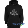 But First Coffee Hoodie Unisex Adult Size S to 3XL