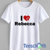 I love Rebecca T Shirt For Men Women And Youth