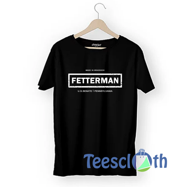 John Fetterman T Shirt For Men Women And Youth