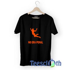 No Era Penal T Shirt For Men Women And Youth
