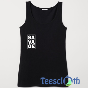 Savage Inspirational Tank Top Men And Women Size S to 3XL