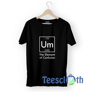 The Element of Confusion T Shirt For Men Women And Youth