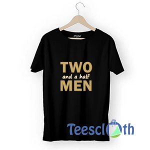 Two And A Half Men T Shirt For Men Women And Youth