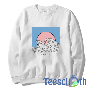 And So It Is Wave Sweatshirt Unisex Adult Size S to 3XL