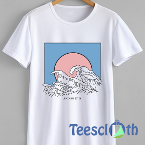 And So It Is Wave T Shirt For Men Women And Youth