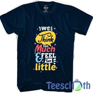 We Think Too T Shirt For Men Women And Youth