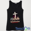 Ash Wednesday Tank Top Men And Women Size S to 3XL